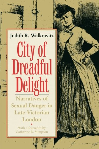 City of Dreadful Delight: Narratives of Sexual Danger in...