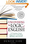 Uncovering the Logic of English: A Co...