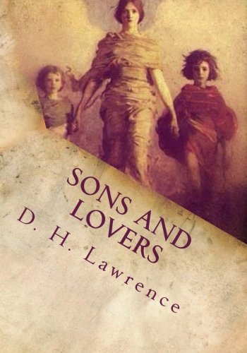 an analysis of the characters in sons and lovers by dh lawrence D h lawrence women in love literature insights general editor: analysis, and in part 4 i shall trace the novel's critical reception gically at sons and lovers and wish that lawrence would continue to write like that.