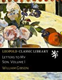 Letters to My Son. Volume I