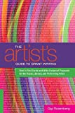 The Artists Guide to Grant Writing: How to Find Funds and Write Foolproof Proposals for the Visual, Literary, and Performing Artist