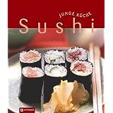 """Sushi (Junge K�che). Nigiri, Maki, Temaki & Co.von """"Anna Fleck"""""""