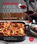 FOOD & WINE Annual Cookbook 2013: An...