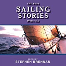 The Best Sailing Stories Ever Told (       UNABRIDGED) by Stephen Brennan (Editor) Narrated by Mark Ashby