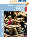 Complete Guide To Indoor Rowing, The