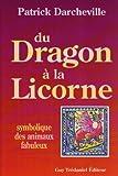 echange, troc Patrick Darcheville - Du dragon à la licorne