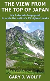 The View from the Top of Japan: My 2-decade-long quest to scale the nation's 25 highest peaks