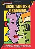 Basic English Grammar: For English Language Learners: Book 1