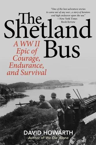 Image for The Shetland Bus: A WWII Epic Of Courage, Endurance, and Survival