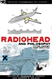 """""""Radiohead"""" and Philosophy (Popular Culture and Philosophy) (Popular Culture & Philosophy)"""