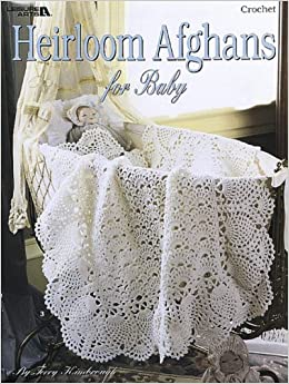Heirloom Afghans For Baby (Leisure Arts #3059): Terry ...