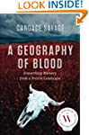&quot;Geography of Blood, A&quot;: Unearthing M...