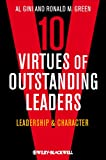 img - for Ten Virtues of Outstanding Leaders: Leadership and Character (Foundations of Business Ethics) book / textbook / text book