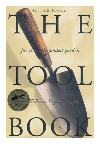 Smith & Hawken the Tool Book / by William Bryant Logan ; Consulting Editor, Jack Allen ; Location Photography by Georgia Glynn Smith ; Tool Photography by Sean Sullivan
