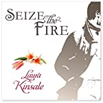 Seize the Fire | Laura Kinsale
