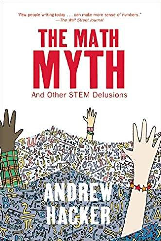 The Math Myth: And Other STEM Delusions