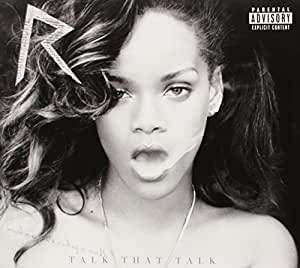 Talk That Talk [Deluxe] [Explicit]