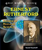 img - for Ernest Rutherford: Father of Nuclear Science (Great Minds of Science) book / textbook / text book