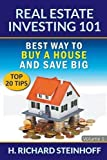 img - for Real Estate Investing 101: Best Way to Buy a House and Save Big (Top 20 Tips) - Volume 1 by H. Richard Steinhoff (2015-12-06) book / textbook / text book