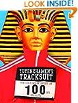 Tutenkhamen's Tracksuit: The History...