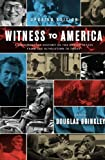 Witness to America: A Documentary History of the United States from the Revolution to Today (0061990280) by Brinkley, Douglas