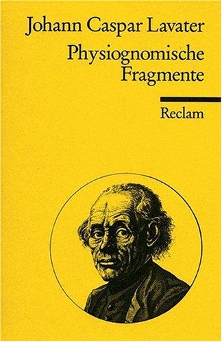 Physiognomische Fragmente zur Beförderung der Menschenkenntnis und Menschenliebe: Eine Auswahl