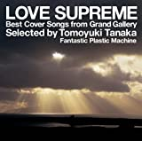 LOVE SUPREME selected by  Fantastic Plastic Machine