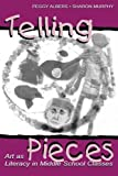 img - for Telling Pieces: Art As Literacy in Middle School Classes book / textbook / text book