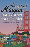Mary Ann in Autumn (Tales of the City) Armistead Maupin