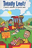 img - for Totally Lent!: A Child's Journey to Easter book / textbook / text book