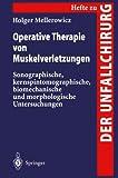 img - for Operative Therapie von Muskelverletzungen: Sonographische, kernspintomographische, biomechanische und morphologische Untersuchungen (Hefte zur Zeitschrift