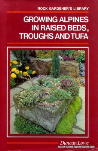 growing-alpines-in-raised-beds-thoughs-and-tufa-rock-gardeners-library-by-duncan-lowe-1992-09-01