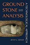 img - for By Jenny L Adams Ground Stone Analysis: A Technological Approach (2nd Edition) [Paperback] book / textbook / text book