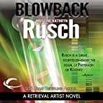 Blowback: A Retrieval Artist Novel (       UNABRIDGED) by Kristine Kathryn Rusch Narrated by Jay Snyder