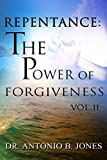 Repentance: The Power of Forgiveness Vol.II