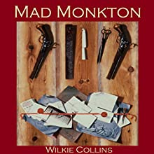 Mad Monkton (       UNABRIDGED) by Wilkie Collins Narrated by Cathy Dobson