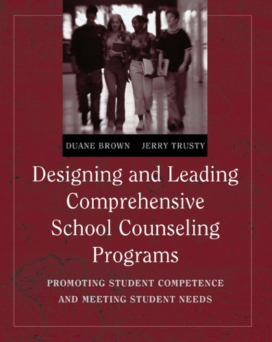 Designing and Leading Comprehensive School Counseling...