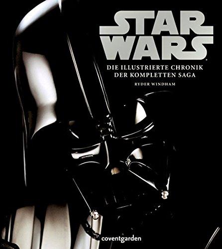 Star Wars(TM) Die illustrierte Chronik der kompletten Saga (Coventgarden)