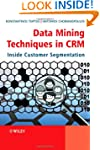 Data Mining Techniques in CRM: Inside...