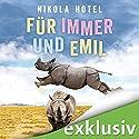 Für immer und Emil Hörbuch von Nikola Hotel Gesprochen von: Tanja Esche