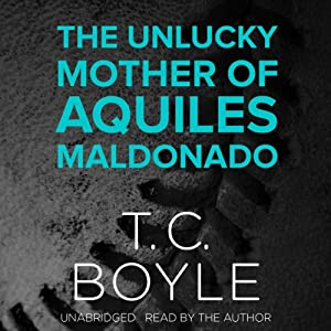The Unlucky Mother of Aquiles Maldonado Audiobook