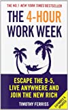 Timothy Ferriss The 4-Hour Work Week: Escape the 9-5, Live Anywhere and Join the New Rich