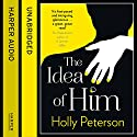 The Idea of Him Audiobook by Holly Peterson Narrated by Laurence Bouvard