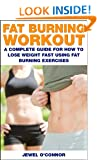 Fat Burning Workout: A Complete Guide for How to Lose Weight Fast Using Fat Burning Exercises