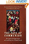 The Fate of Communion: The Agony of A...