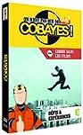 ON N'EST PAS QUE DES COBAYES Volume 6...