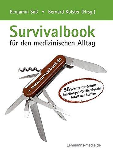 survivalbook-fur-den-medizinischen-alltag-98-schritt-fur-schritt-anleitungen-fur-die-tagliche-arbeit