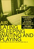 Air: Eating, Sleeping, Waiting And Playing [DVD]