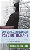 img - for Doing Child and Adolescent Psychotherapy: Adapting Psychodynamic Treatment to Contemporary Practice book / textbook / text book