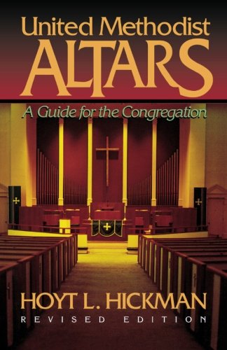 United Methodist Altars: A Guide for the Congregation (Revised Edition) PDF